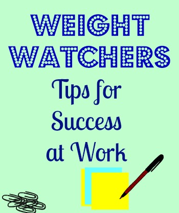 Weight Watchers Tips for Success at Work