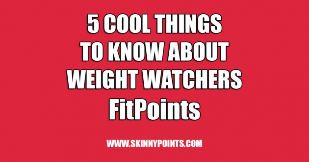 5 Cool Things to Know about Weight Watchers FitPoints