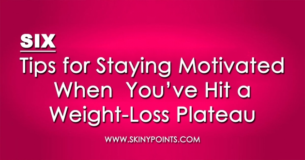 Six Tips for Staying Motivated When You've Hit a Weight-Loss Plateau