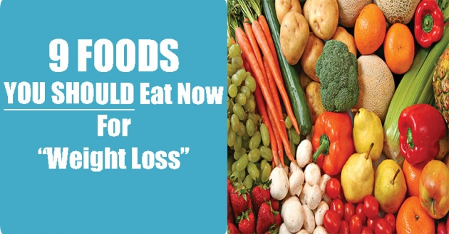 9 Foods YOU Should Eat Now For (Weight Loss)