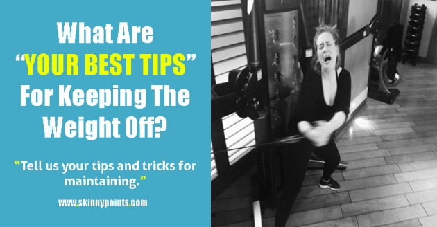 What Are Your Best Tips For Keeping The Weight Off?