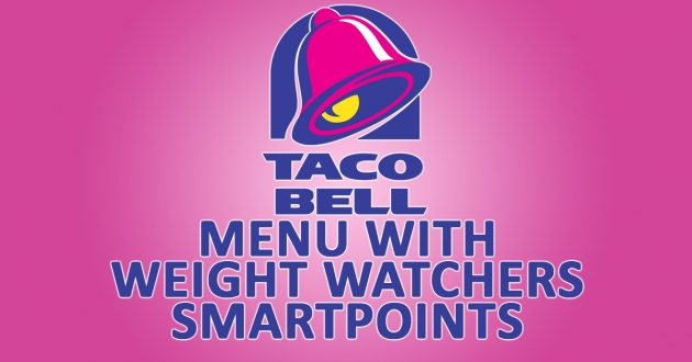 Taco Bell Menu with Weight Watchers SmartPoints