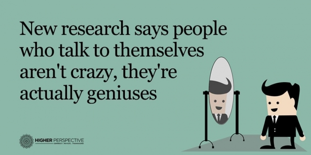 Science Says: People Who Talk To Themselves Aren't Crazy, They're Actually Geniuses
