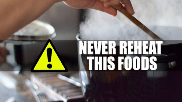 Warning!!! Never Reheat These 7 Foods, They Can Poison Your Family