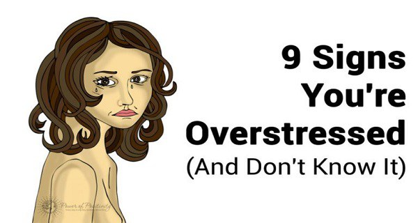 9 Signs You're Overstressed (And Don't Know It)